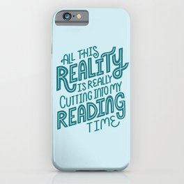 Reality Vs. Reading Blue iPhone Case