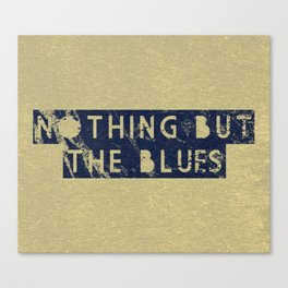Nothing But The Blues Canvas Print