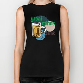 Great Minds Drink Alike - Draft Beer Alcohol Biker Tank