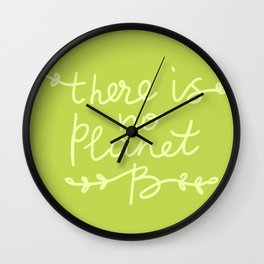 There is No Planet B. Ecology, pollution of nature. Wall Clock