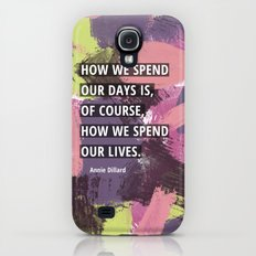 How We Spend Our Lives Galaxy S4 Slim Case