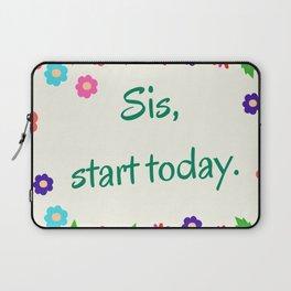 Motivation - Sis, start today Laptop Sleeve