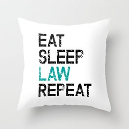 Eat Sleep Law Repeat Lawyer Judge Jurist Throw Pillow