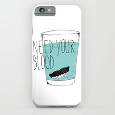 need your blood iPhone 6s Slim Case