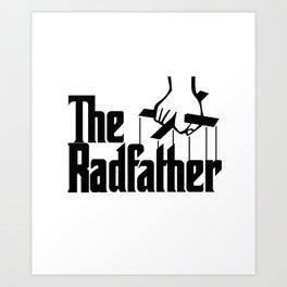 The Radfather Tshirt, Fathers Day Tshirt, Fathers Day Gift, Fathers Day, Dad Gift Art Print