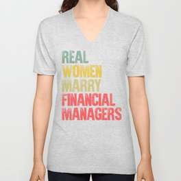 Funny Marriage Shirt Real Women Marry Financial Managers Bride Gift Unisex V-Neck