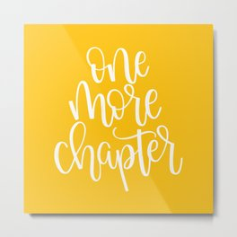 One More Chapter (yellow) Metal Print