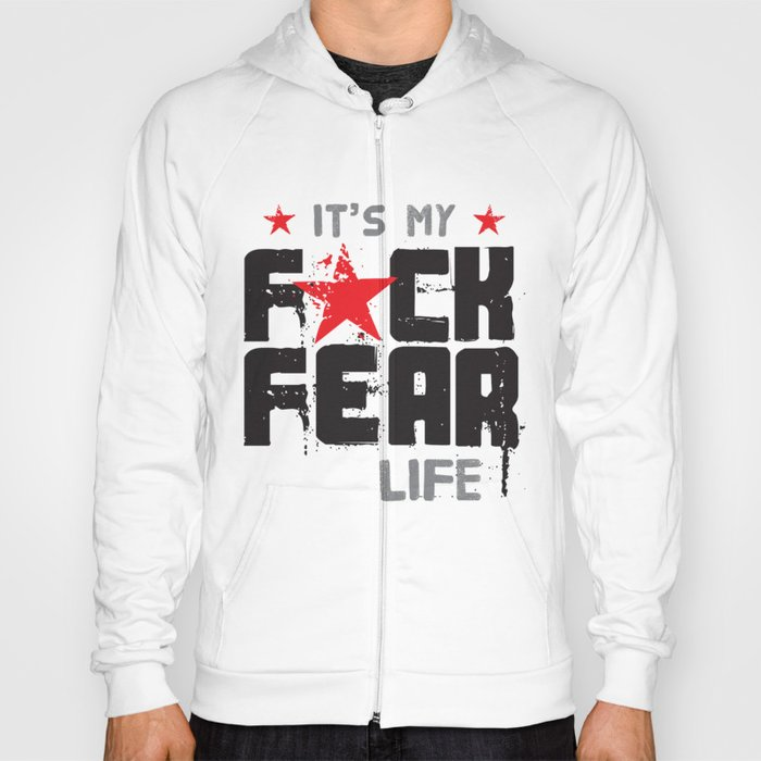 F★CK FEAR (it's YOUR life) Hoody