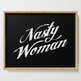 Nasty woman Serving Tray