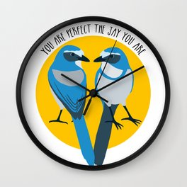 Love the jay you are Wall Clock