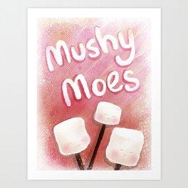 Mushy Moes Art Print