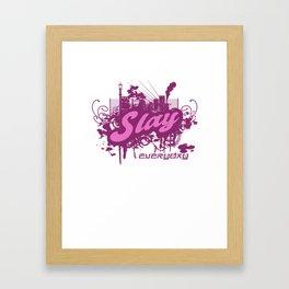Slay Everyday Framed Art Print
