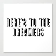 Here's To The Dreamers Canvas Print