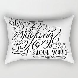 I fucking love you, calligraphy Rectangular Pillow