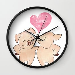 Smiling Piggy Couple - It is you - Always been you - Happy Valentines Day Wall Clock