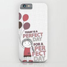 Perfect Day Slim Case iPhone 6s