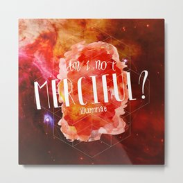 Am I Not Merciful (Illuminae) Metal Print