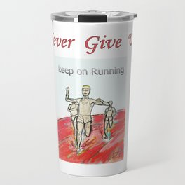 Keep on Running athletes motivational art Travel Mug