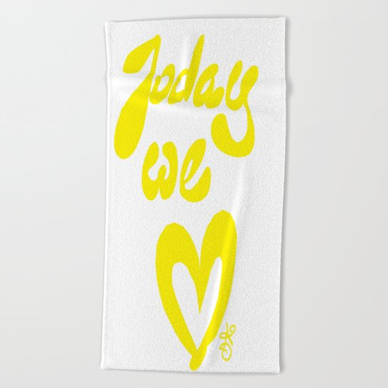 Today We Love Beach Towel