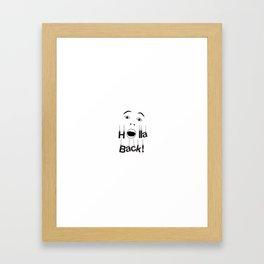 Holla Back - White Framed Art Print