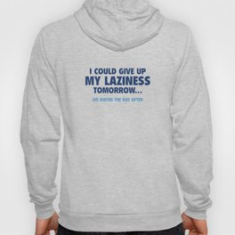 Give Up My Laziness Hoody
