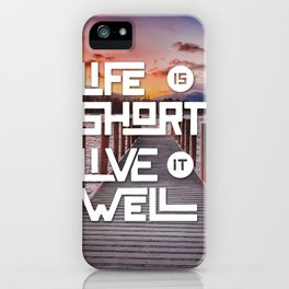 Life is short Live it well - Sunset Lake iPhone Case
