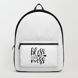 Bless This Mess Quote Backpack