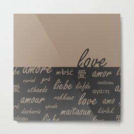 Love in every languages Metal Print