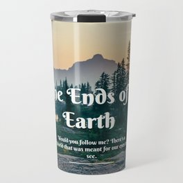 To the Ends Of the Earth Travel Mug