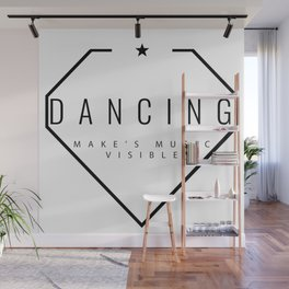 Dancing is music made visible. Wall Mural