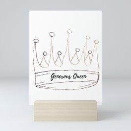 Generous Queen  Mini Art Print