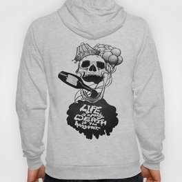 Life is a Party, Death is the Hangover Hoody