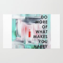 Do more of what makes you happy 2017 Rug