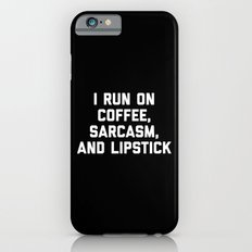 Run Coffee, Sarcasm & Lipstick Funny Quote iPhone 6 Slim Case