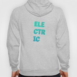 Electric - Typography Hoody