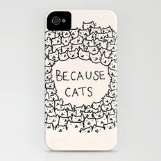 Because cats iPhone (4, 4s) Slim Case