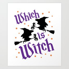 Halloween Twins Witch Which is Witch Art Print