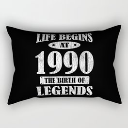 Life Begins 1990 The Birth Of Legend 31st Birthday Rectangular Pillow
