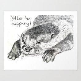 Otter be napping Art Print