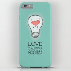 Love is always a good idea iPhone 6s Plus Slim Case