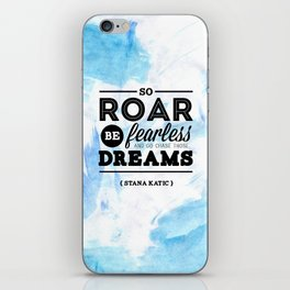 """""""So roar, be fearless, and go chase those dreams."""" - Stana Katic iPhone Skin"""