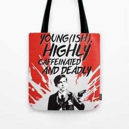 Young(ish), highly caffeinated and deadly Tote Bag