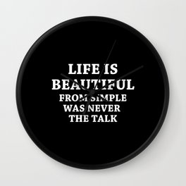 Life Is Beautiful Not Easy Wall Clock