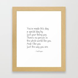 You've made this day a special day Framed Art Print