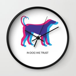 In Dog We Trust Wall Clock