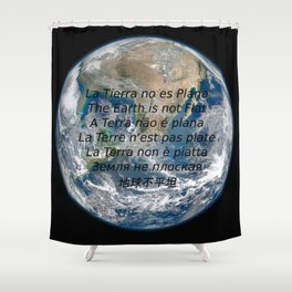 La Tierra no es Plana Shower Curtain
