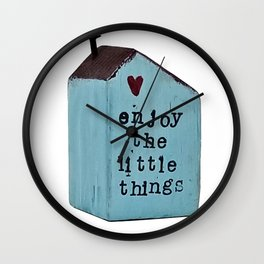 Enjoy the little things, rustic cottage, photo. Wall Clock