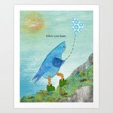 Follow your Heart Art Print