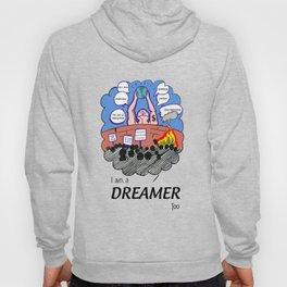 I am Dreamer too Hoody