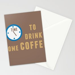 Time to drink some coffee Stationery Cards